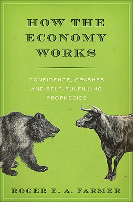 How the Economy Works By Farmer, Roger E. A.