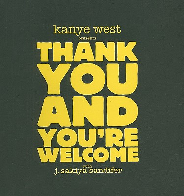 Thank You and You're Welcome By West, Kanye/ Sandifer, J. Sakiya (CON)